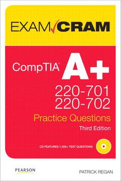 CompTIA A+ Practice Questions Exam Cram, Third Edition
