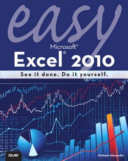 Easy Microsoft® Excel® 2010