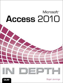 Microsoft® Access® 2010 In Depth