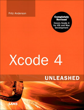 Xcode® 4 Unleashed, Second Edition