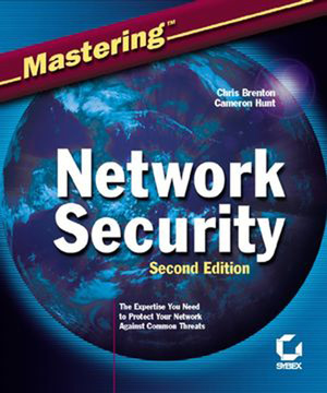 Mastering™ Network Security, Second Edition