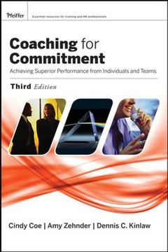 Coaching for Commitment: Achieving Superior Performance from Individuals and Teams, Third Edition