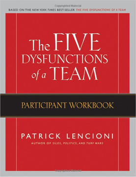 The Five Dysfunctions of a Team, Participant Workbook