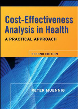 Cost-Effectiveness Analysis in Health: A Practical Approach, 2nd Edition