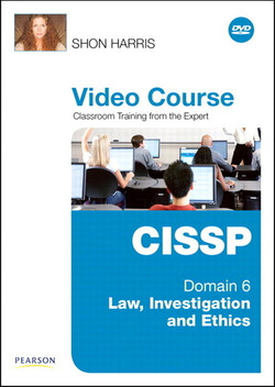 CISSP Video Course Domain 6 – Law, Investigation and Ethics