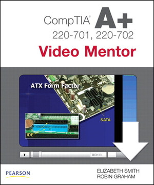 COMPTIA A+ 220-701 & 220-702 Video Mentor