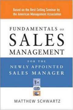Fundamentals of Sales Management: For the Newly Appointed Sales Manager
