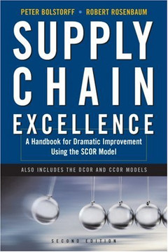 Supply Chain Excellence: A Handbook for Dramatic Improvement Using the SCOR Model, Second Edition