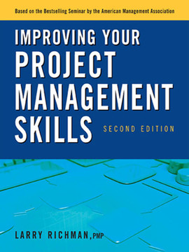 Improving Your Project Management Skills, 2nd Edition