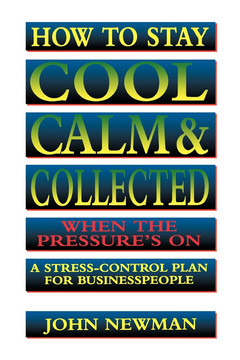 How to Stay Cool, Calm and Collected