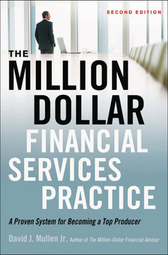The Million-Dollar Financial Services Practice, 2nd Edition