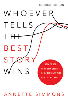Whoever Tells the Best Story Wins, 2nd Edition