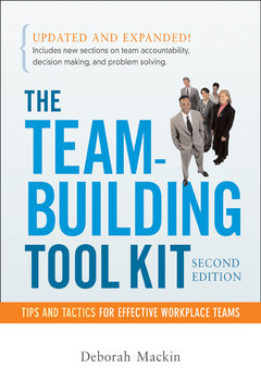 The Team-Building Tool Kit: Tips and Tactics for Effective Workplace Teams, Second Edition