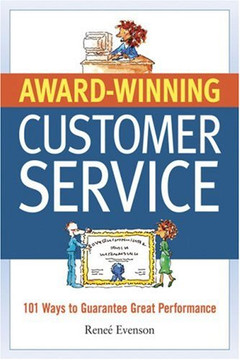 Award-Winning Customer Service: 101 Ways to Guarantee Great Performance