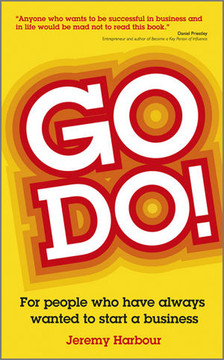 Go Do!: For People Who Have Always Wanted to Start a Business