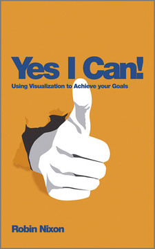 Yes, I Can!: Using Visualization To Achieve Your Goals