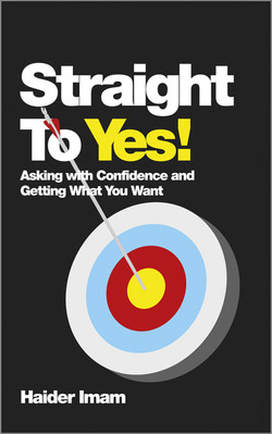 Straight to Yes: Asking with Confidence and Getting What You Want