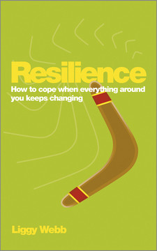 Resilience: How to cope when everything around you keeps changing