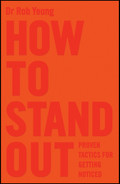 Cover of How to Stand Out: Proven Tactics for Getting Noticed