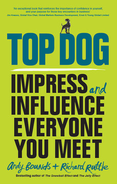 Top Dog: Impress and Influence Everyone You Meet