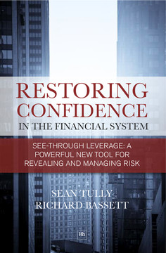 Restoring Confidence In The Financial System: See-through leverage: a powerful new tool for revealing and managing risk