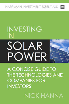Investing In Solar Power: A concise guide to the technologies and companies for investors