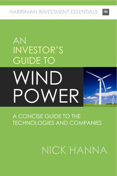 Investing In Wind Power: A concise guide to the technologies and companies for investors