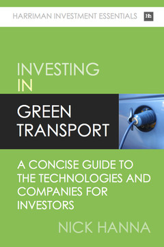 Investing In Green Transport: A concise guide to the technologies and companies for investors