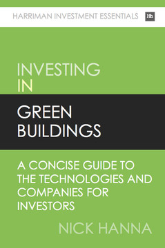 Investing In Green Buildings: A concise guide to the technologies and companies for investors