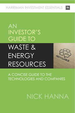 Investing In Waste & Energy Resources: A concise guide to the technologies and companies for investors
