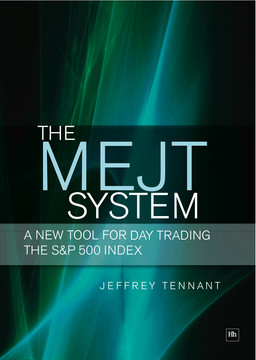 The MEJT System: A New Tool for Day Trading the S 500 Index