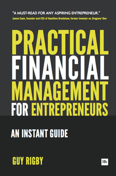 Practical Financial Management for Entrepreneurs: An Instant Guide