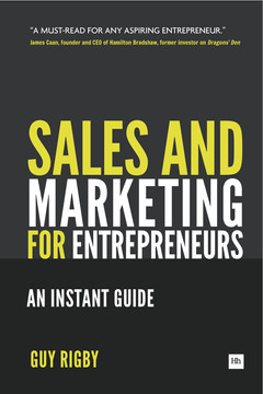 Sales And Marketing For Entrepreneurs: An Instant Guide