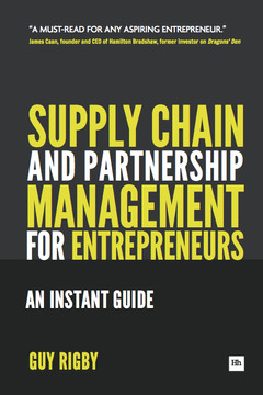 Supply Chain and Partnership Management for Entrepreneurs: An Instant Guide