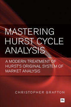 Mastering Hurst Cycle Analysis: A Modern Treatment of Hurst's Original System of Market Analysis