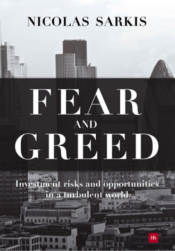 Fear and Greed: Investment risks and opportunities in a turbulent world