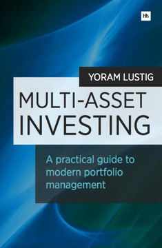 Multi-Asset Investing: A practical guide to modern portfolio management