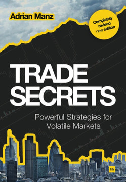 Trade Secrets: Powerful Strategies for Volatile Markets