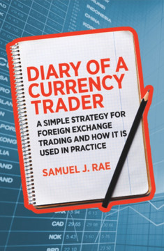diary of a currency trader a simple strategy for foreign exchange trading and how it