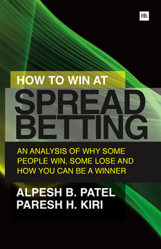 How to Win at Spread Betting: An analysis of why some people win at spread betting and some lose
