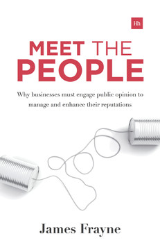 Meet the People: Why Businesses Must Engage with Public Opinion to Manage and Enhance Their Reputations