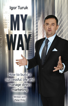 My Way: How to build a successful life and manage direct marketing