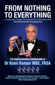 From Nothing to Everything: An inspiring saga of struggle and success from £2 to a £200 million business