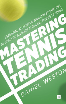 Mastering Tennis Trading: Essential analysis and winning strategies to give you an edge in online tennis trading