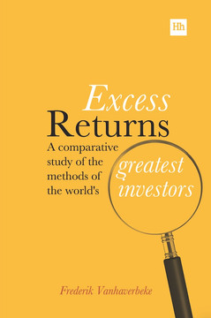 Excess Returns: A comparative study of the methods of the world's greatest investors