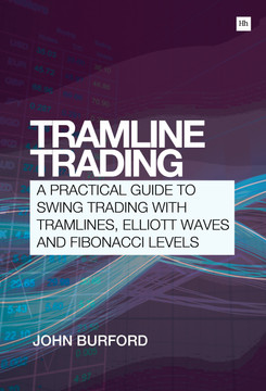 Tramline Trading: A practical guide to swing trading with tramlines, Elliott Waves and Fibonacci levels