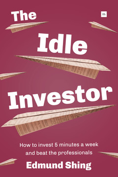 The Idle Investor: How to Invest 5 Minutes a Week and Beat the Professionals