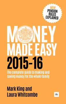 Money Made Easy 2015-16: The complete guide to making and saving money for the whole family