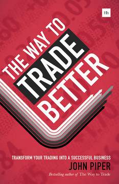 The Way to Trade Better:Transform your trading into a successful business