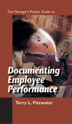 The Manager's Pocket Guide to Documenting Employee Performance